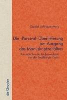 Die 'Parzival'-Überlieferung am Ausgang des Manuskriptzeitalters (eBook, PDF) - Viehhauser, Gabriel