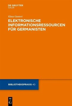 Elektronische Informationsressourcen für Germanisten (eBook, PDF) - Gantert, Klaus
