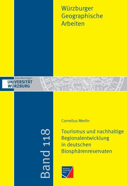 Tourismus und nachhaltige Regionalentwicklung in deutschen Biosphärenreservaten - Merlin, Cornelius