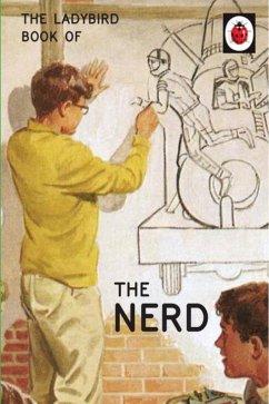 The Ladybird Book of The Nerd - Hazeley, Jason; Morris, Joel