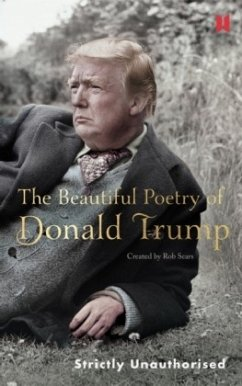 The Beautiful Poetry of Donald Trump - Sears, Rob