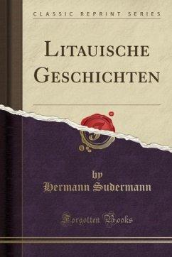 Litauische Geschichten (Classic Reprint)
