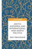 Arctic Euphoria and International High North Politics