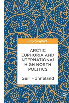 Arctic Euphoria and International High North Politics - Hønneland, Geir