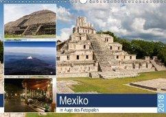 Mexiko im Auge des Fotografen (Wandkalender 2018 DIN A3 quer)