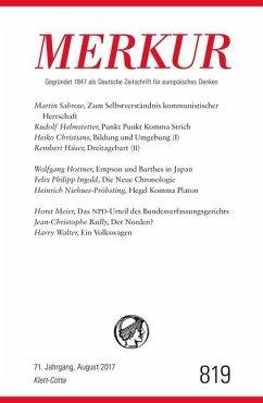 MERKUR Deutsche Zeitschrift für europäisches Denken Nr. 819, Heft August 2017