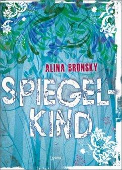 Spiegelkind / Spiegel-Trilogie Bd.1 (Mängelexemplar) - Bronsky, Alina