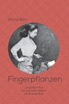 Fingerpflanzen - Kim, Anna