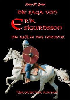 Die Saga von Erik Sigurdsson - Grimm, Rainer W.