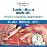 Sporternährung praxisnah: Mehr Leistung mit Mikronährstoffen