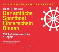 Der amtliche Sportbootführerschein Binnen - Mit Antriebsmaschine und Segeln - Graf, Kurt; Steinicke, Dietrich