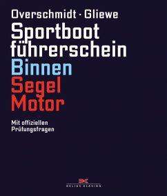 Sportbootführerschein Binnen Segel/Motor - Overschmidt, Heinz; Gliewe, Ramon