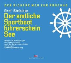 Der amtliche Sportbootführerschein See - Graf, Kurt; Steinicke, Dietrich