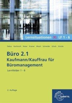 Lernsituationen XL, Lernfelder 1-6 / Büro 2.1 - Kaufmann/Kauffrau für Büromanagement