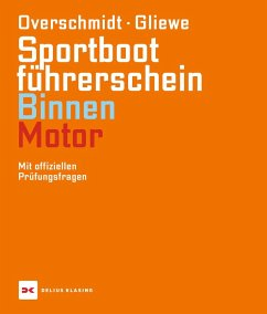 Sportbootführerschein Binnen - Motor - Overschmidt, Heinz; Gliewe, Ramon