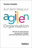 Auf dem Weg zur agilen Organisation (eBook, PDF)