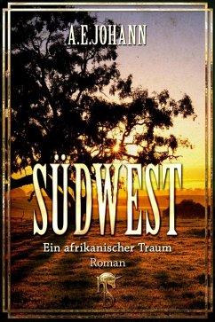 Südwest (eBook, ePUB) - Johann, A. E.