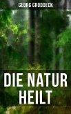Die Natur heilt (eBook, ePUB)