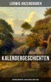 Kalendergeschichten: Naturgeschichten & Sagen für das ganze Jahr (eBook, ePUB)