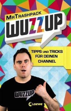 WuzzUp - Tipps und Tricks für deinen Channel (Mängelexemplar) - MrTrashpack; Bachmann, Heiner