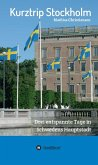 Kurztrip Stockholm: Drei entspannte Tage in Schwedens Hauptstadt (eBook, ePUB)