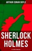 Sherlock Holmes: 40+ Krimis in einem Buch (eBook, ePUB)