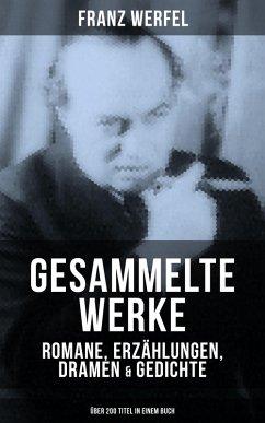 Gesammelte Werke: Romane, Erzählungen, Dramen &...