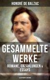 Gesammelte Werke von Balzac: Romane, Erzählungen & Essays (Illustrierte Ausgabe) (eBook, ePUB)
