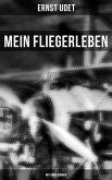 Mein Fliegerleben (Mit Abbildungen) (eBook, ePUB)