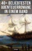 40+ Beliebtesten Abenteuerromane in einem Band (Illustriert) (eBook, ePUB)