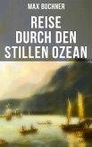 Reise durch den Stillen Ozean - Vollständige Ausgabe (eBook, ePUB)