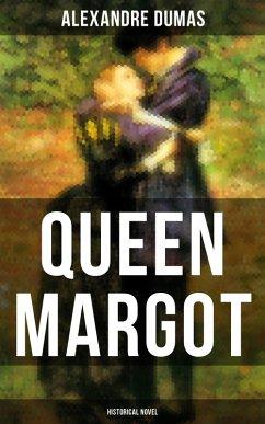 QUEEN MARGOT (Historical Novel) (eBook, ePUB) - Dumas, Alexandre