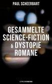Gesammelte Science-Fiction & Dystopie Romane (12 Titel in einem Band) (eBook, ePUB)