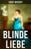 Blinde Liebe (eBook, ePUB)