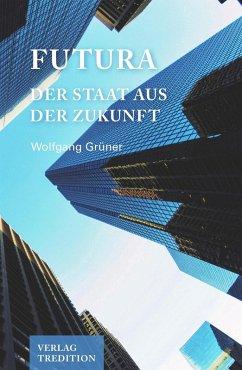 Futura (eBook, ePUB) - Grüner, Wolfgang