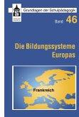 Die Bildungssysteme Europas - Frankreich (eBook, PDF)