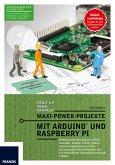Maxi-Power-Projekte mit Arduino und Raspberry Pi (eBook, PDF)