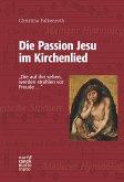 Die Passion Jesu im Kirchenlied (eBook, ePUB)