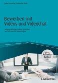 Bewerben mit Videos und Videochat - inklusive Arbeitshilfen online (eBook, PDF)