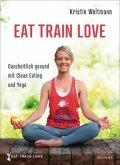 EAT. TRAIN. LOVE. (Mängelexemplar)