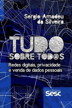 9788594930286 - da Silveira, Sergio Amadeu: Tudo sobre tod@s (eBook, ePUB) - Livro
