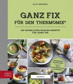 Ganz Fix für den Thermomix (eBook, ePUB)