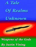 A Tale of Realms Unknown - Weapons of the Gods (eBook, ePUB)