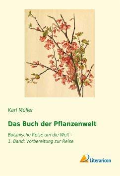 Das Buch der Pflanzenwelt - Müller, Karl