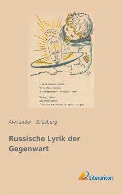 Russische Lyrik der Gegenwart - Eliasberg, Alexander