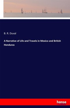A Narrative of Life and Travels in Mexico and British Honduras