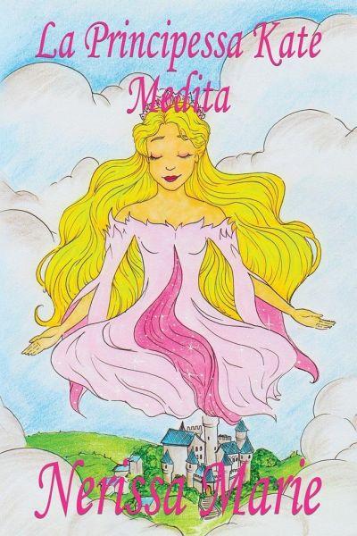 La Principessa Kate Medita Libro Per Bambini Sulla Meditazione Di