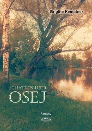 Schatten über Osej - Kemptner, Brigitte