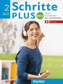 Schritte plus Neu 2 ? Schweiz: Deutsch als Zweitsprache / Kursbuch + Arbeitsbuch mit Audio-CD zum Arbeitsbuch
