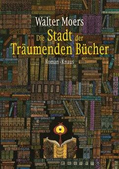 Die Stadt der Träumenden Bücher / Zamonien Bd.4 (eBook, ePUB) - Moers, Walter